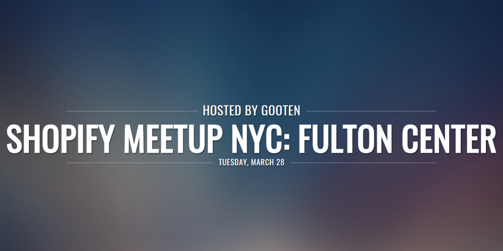 Shopify Meetup NYC - Fulton Center