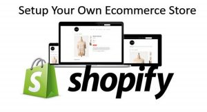 How to create an e-commerce website using Shopify platform