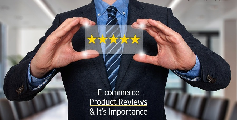 The importance of e-commerce reviews